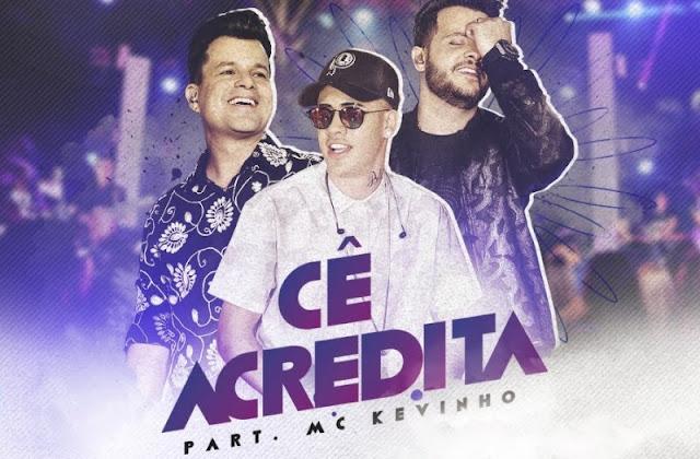 João Neto e Frederico - Cê Acredita Part. MC Kevinho