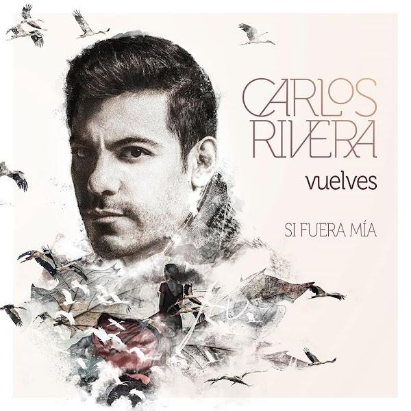 CARLOS RIVERA - Vuelves