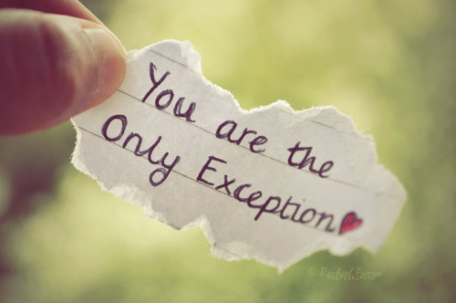 you are the only exception love quotes