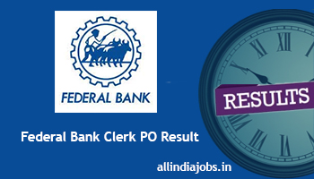 Federal Bank Clerk PO Result 2017 | Check Cut Off Marks