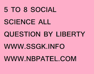 5 TO 8 SOCIAL SCIENCE ALL QUESTION BY LIBERTY