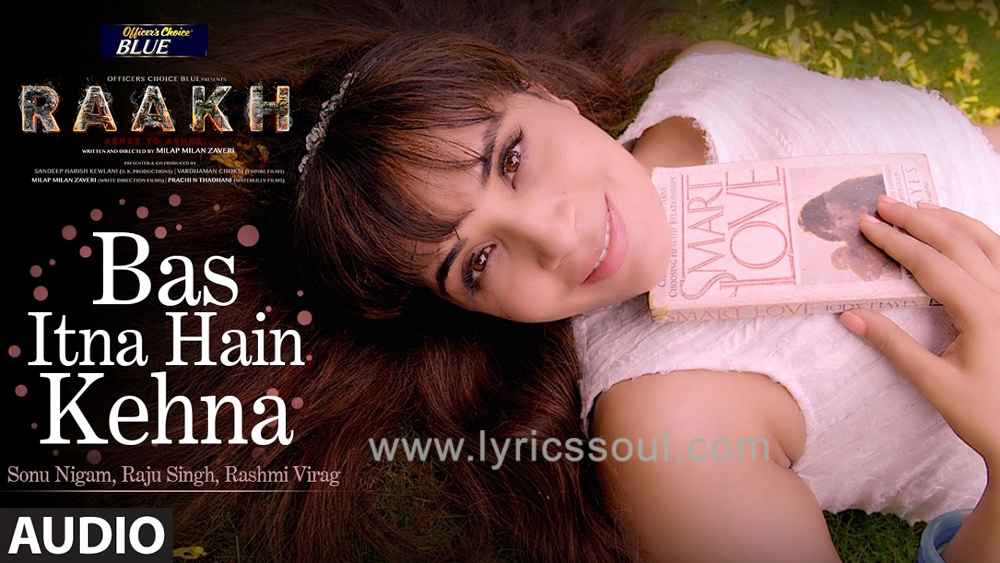 The Bas Itna Hai Kehna lyrics from '', The song has been sung by Sonu Nigam, , . featuring Vir Das, Richa Chadha, Shaad Randhawa, . The music has been composed by Raju Singh, , . The lyrics of Bas Itna Hai Kehna has been penned by Rashmi Virag,