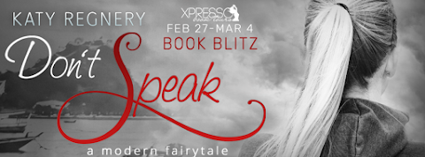 Don't Speak by Katy Regnery #BOOKBLITZ + GIVEAWAY