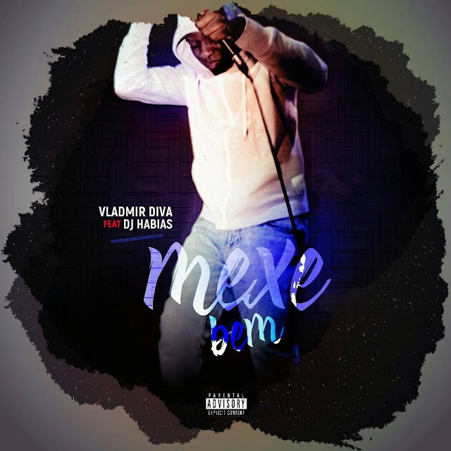 Vladimir Diva Feat. Dj Habias - Mexe Bem (Afro House) 2018 [Download Mp3]