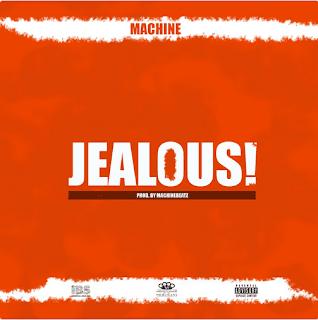 Machine - Jealous (Prod. Machine Beatz)