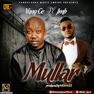 Music: Young Ce - Muller Ft JMB @Worule Cool