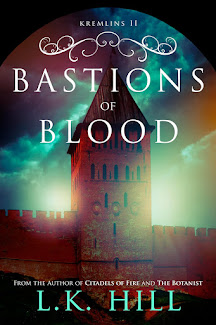 Bastions of Blood, Book 2 of Kremlins, is now available!!!