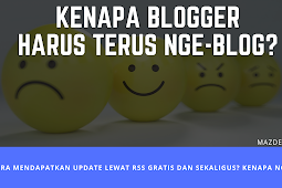 Kenapa Blogger Harus Terus Nge-blog?
