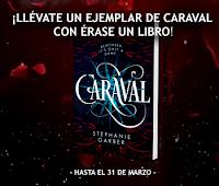 http://eraseunlibro.blogspot.com.es/2017/02/participa-y-gana-un-ejemplar-de-caraval.html