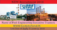 National Thermal Power Corporation Limited Recruitment 2018-69 Assistant Trainees, Engineering Executive Trainees