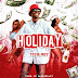 Music: TeeBlaizz - Holiday (Prod. By PadreBeatz)