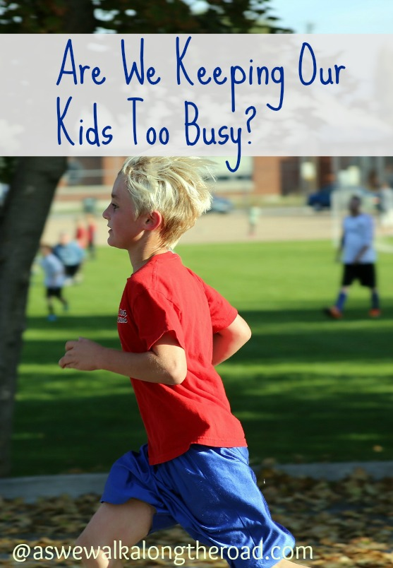Are we keeping our kids too busy?