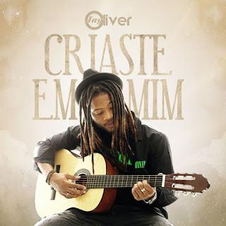 Jay Oliver - Criaste Em Mim (Soul) [Download] 2020