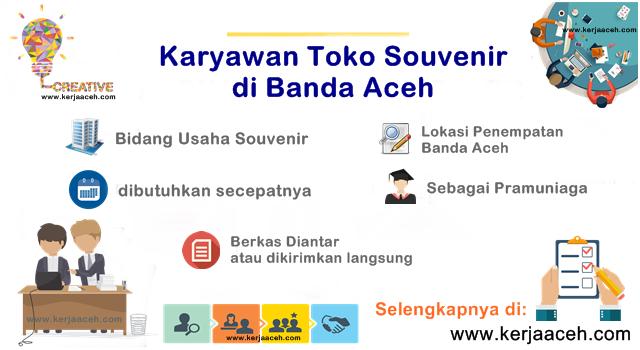 Lowongan Kerja Aceh Terbaru di Banda Aceh Karyawan Toko Souvenir sebagai sales atau pramuniaga