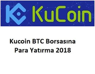 Kucoin BTC Borsasına Para Yatırma 2018
