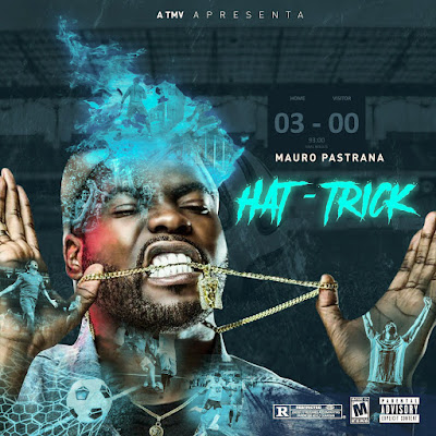 Mauro Pastrana - ( EP Hat-Trick 2018 )