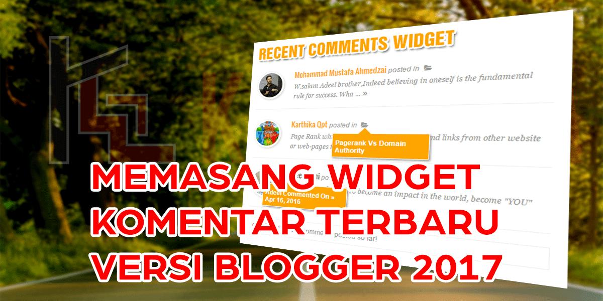 Memasang Widget Komentar Terbaru versi Blogger 2017