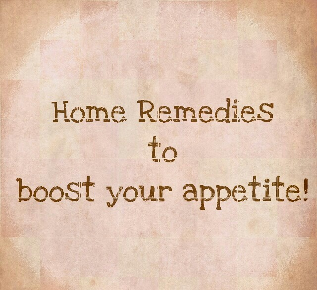 Home Remedies to Treat Lose of appetite
