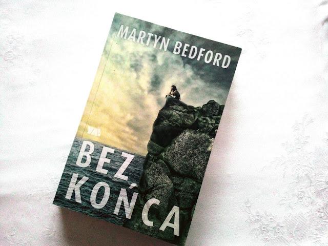 """""""Nikt z nas już nigdy nie będzie taki sam jak kiedyś."""" - recenzja książki Martyna Bedforda pt.""""Bez końca"""""""