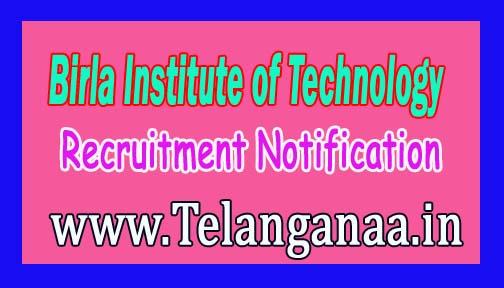 Birla Institute of Technology BIT Mesra Recruitment Notification 2016