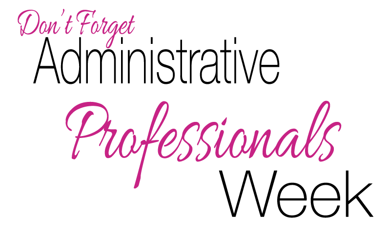 2013 theme for administrative professionals week | just b ...