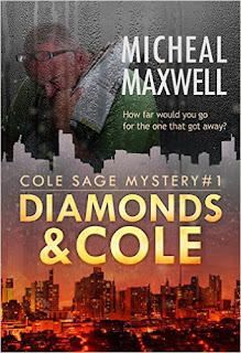 Diamonds and Cole - Suspense - Mystery - Romance - Thriller by Micheal Maxwell