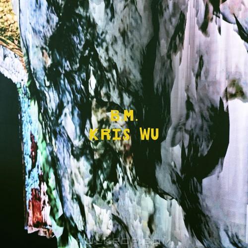 Kris Wu – B.M. – Single