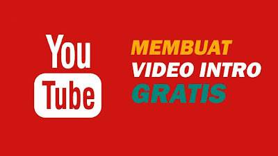 membuat intro video youtube gratis