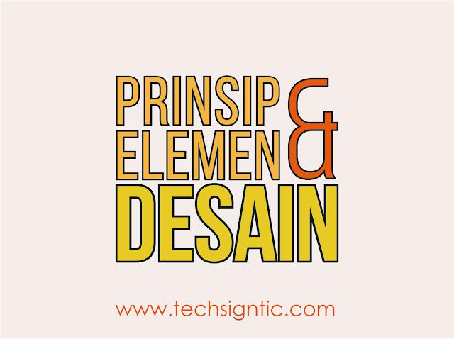 Prinsip dan Elemen Desain
