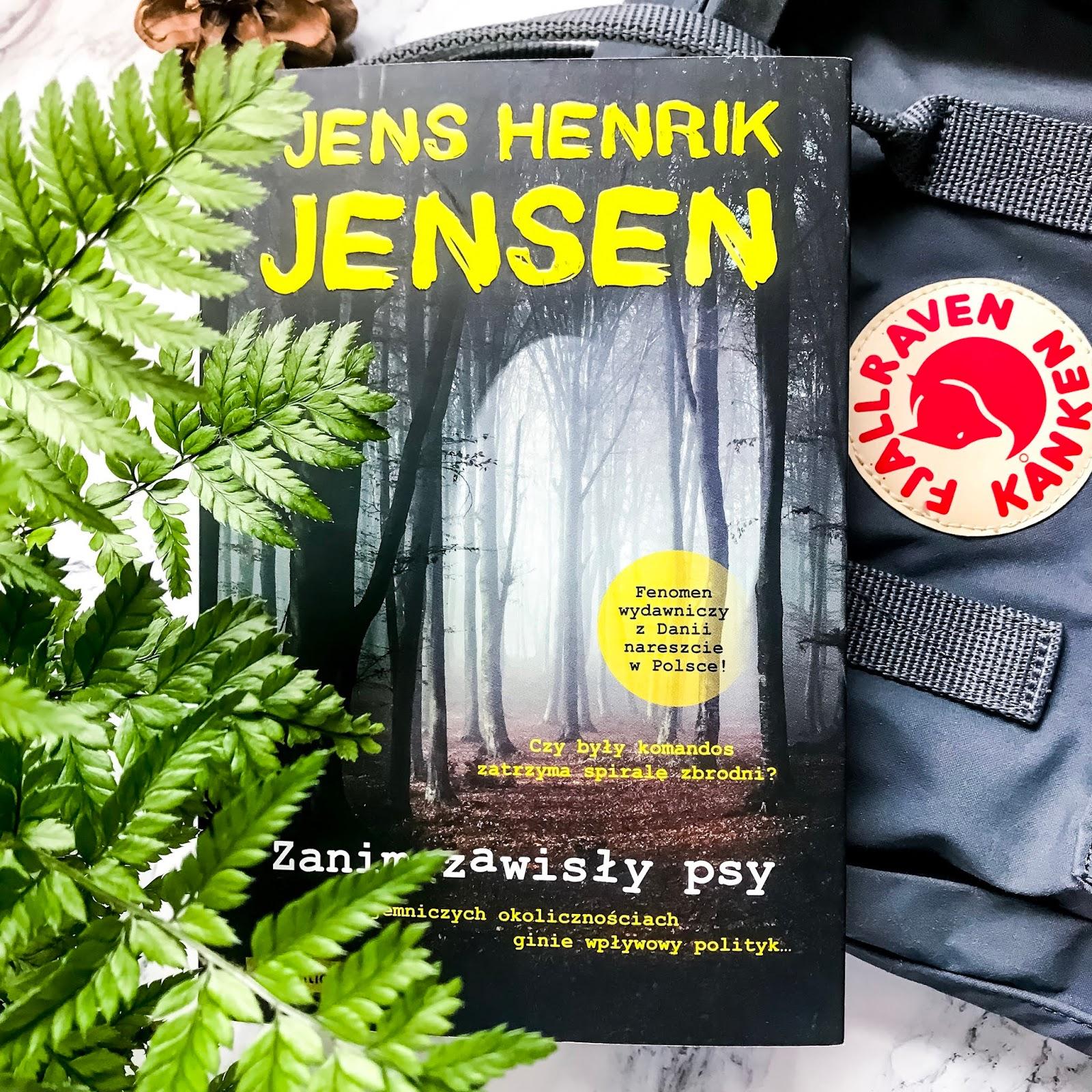 """Jens Henrik Jensen - """"Zanim zawisły psy"""" - trylogia Oxen. Czy Niels Oxen to duński Jack Reacher?  Recenzja opinie"""