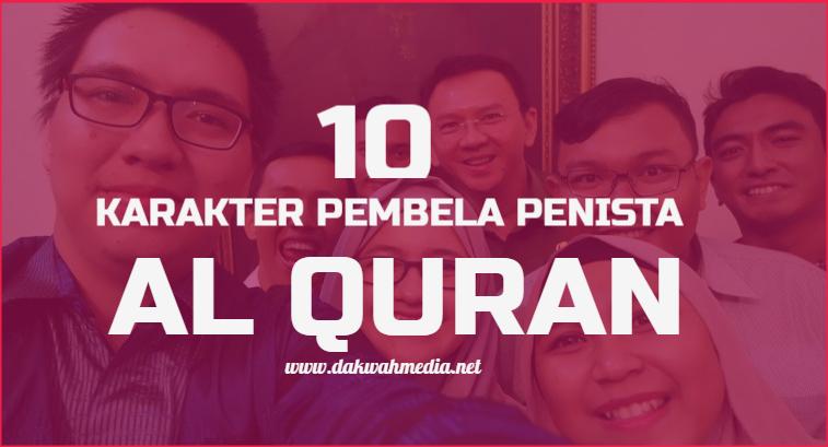 10 Karakter Para Pembela Penista Al-Qur'an