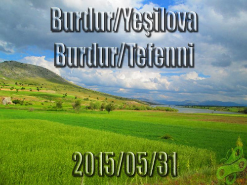 2015/05/31 Buralarda geziyorum bisiklet turu (BGBT) 17. Gün (Burdur/Yeşilova – Burdur/Tefenni)