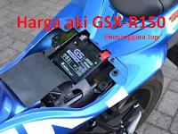 Harga dan spesifikasi aki untuk motor Suzuki GSX-R150