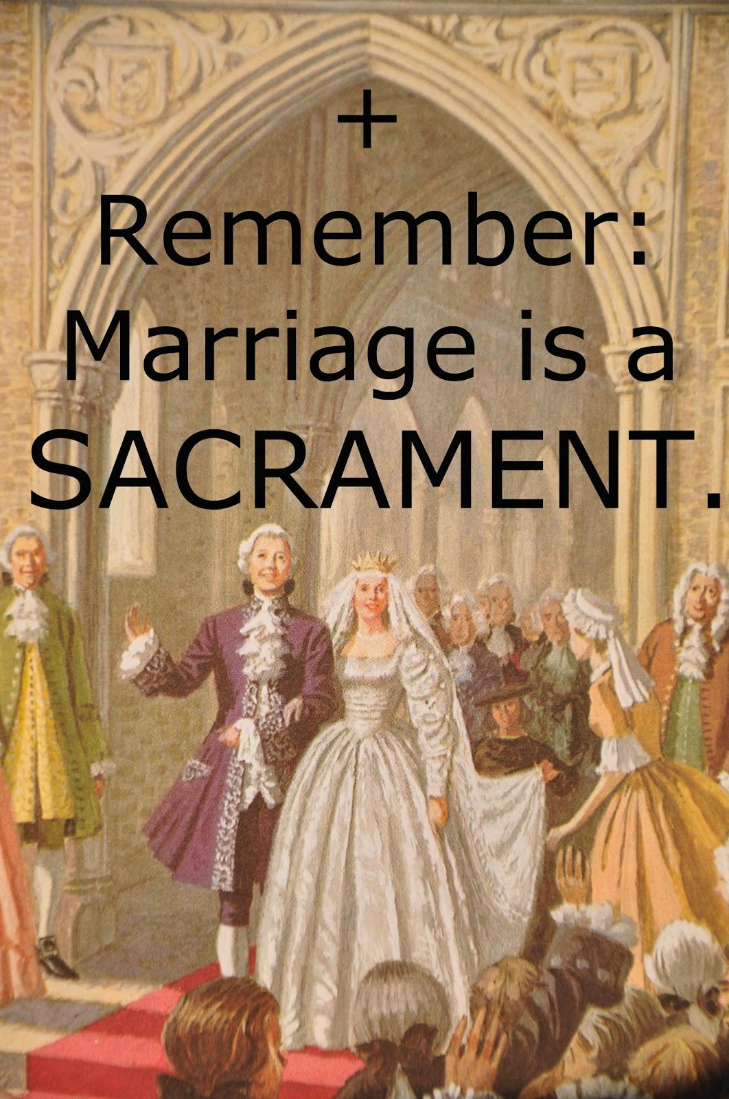 Orbis Catholicus Secundus Marriage Is A Sacrament