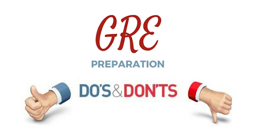 Do's and Don'ts of GRE Exam Preparation