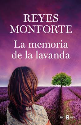 LIBRO - La memoria de la lavanda Reyes Monforte (Plaza & Janes - 26 Abril 2018) Literatura - Ficción - Novela COMPRAR ESTE LIBRO EN AMAZON ESPAÑA