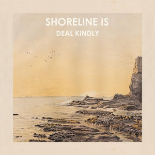 Shoreline Is - Deal Kindly