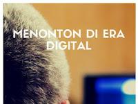 Bagaimana Menonton Film di Era Digital