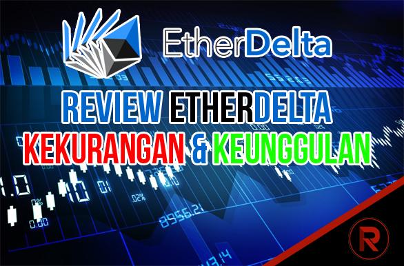 Kelebihan serta Kekurangan Platform Trading EtherDelta Exchanger