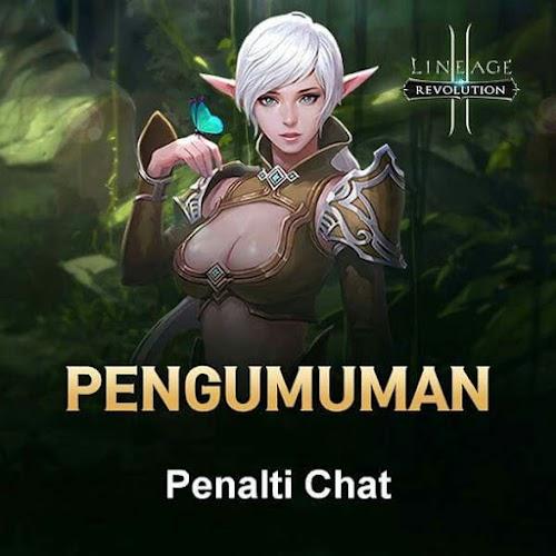 Pelanggaran Terbaru : Penalti Chat Lineage 2 Revolution