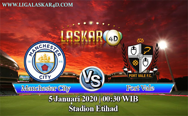 Prediksi Manchester City Vs Port Vale 05 Januari 2020