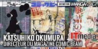 Allez lire sur Manga Mag la traduction de l'interview de Katsuhiko OKUMURA (directeur du magazine Comic Beam)