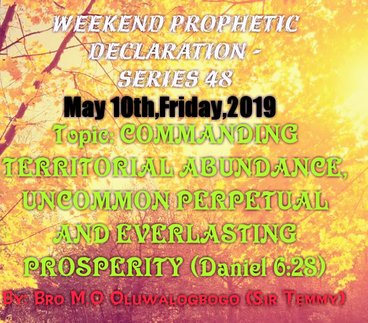 Weekend Prophetic Declaration -Series 48 - Christ Dominion Power