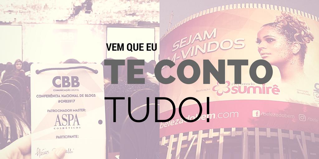 Resumão da CNB 2017 e Beleza do Bem!