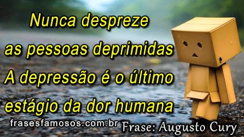 Pessoas Deprimidas - Frases de Augusto Cury sobre Depressão