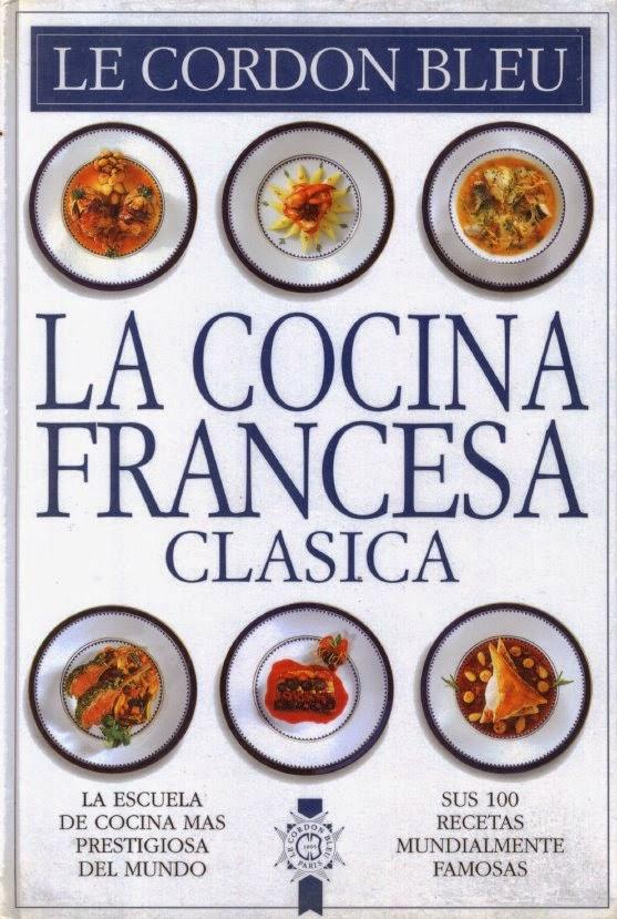 Le cordon bleu cocina francesa clasica for La cocina francesa clasica
