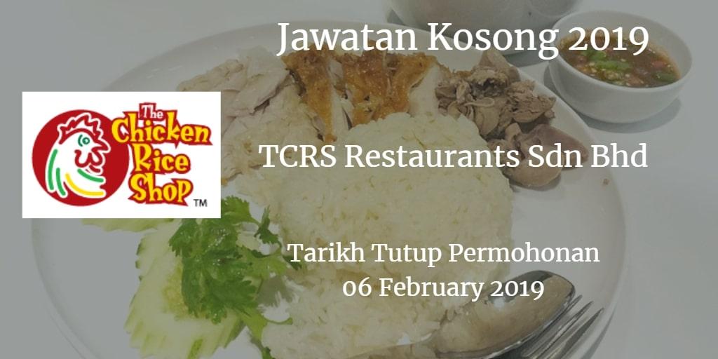 Jawatan Kosong TCRS Restaurants Sdn Bhd 06 February 2019
