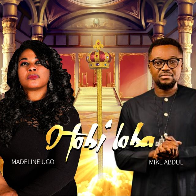 Audio: Madeline Ugo ft. Mike Abdul–O tobi Loba