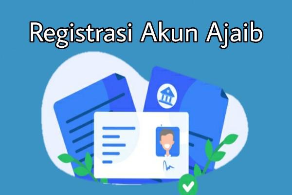 Cara Registrasi Rekening Ajaib
