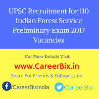 UPSC Recruitment for 110 Indian Forest Service Preliminary Exam 2017 Vacancies